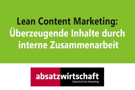 Lean Content Marketing: Überzeugende Inhalte durch interne Zusammenarbeit